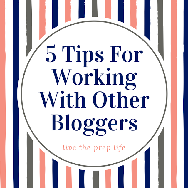 5 Tips For Working With Other Bloggers | Live The Prep LIfe
