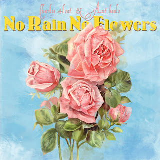 Charlie Heat & Ant Beale - No Rain No Flowers (EP) (2017) - Album Download, Itunes Cover, Official Cover, Album CD Cover Art, Tracklist