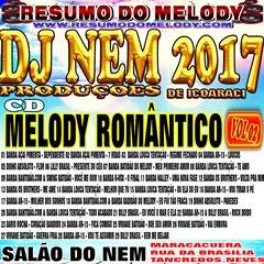 CD DE MELODY ROMANTICO VOLUME 2 DJ NEM 2017 RESUMO DO MELODY