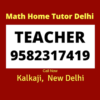 Best Maths Tutors for Home Tuition in Kalkaji, Delhi Call:9582317419