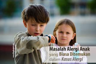 Masalah Alergi Anak yang Biasa Ditemukan dalam Kasus Alergi