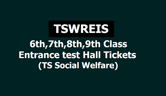 Tswreis 6th,7th,8th,9th classes Entrance test Hall Tickets 2019 (Ts Social Welfare)