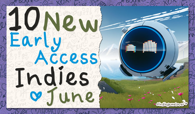 Early Access Indies to Love ❤ June 2020