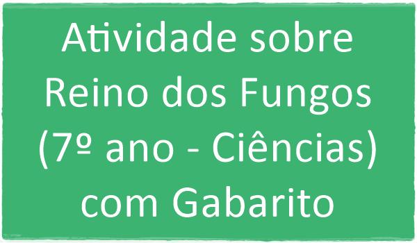 atividade-sobre-reino-dos-fungos-7-ano-ciencias-com-gabarito