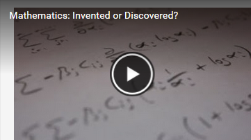 Mathematics: Invented or Discovered