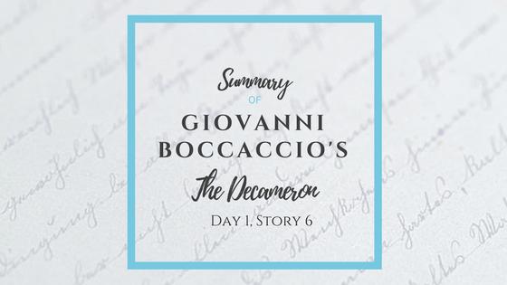 Summary of Giovanni Boccaccio's The Decameron Day 1 Story 6