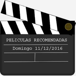 peliculas domingo 11 de diciembre de 2016