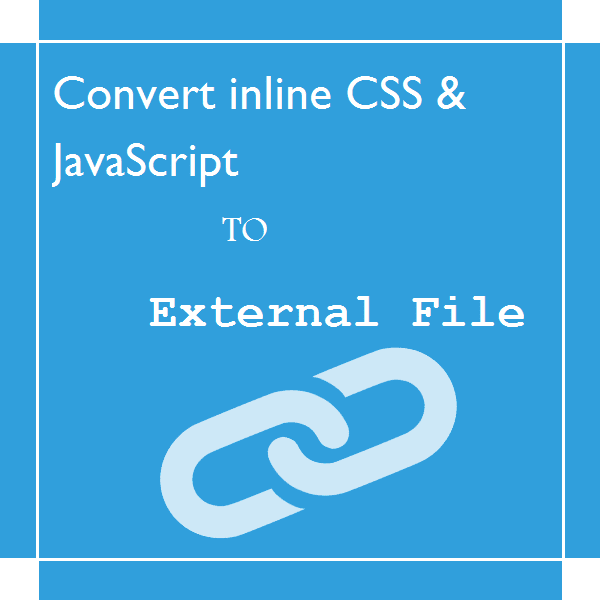 How To Convert Inline CSS or JavaScript To External File