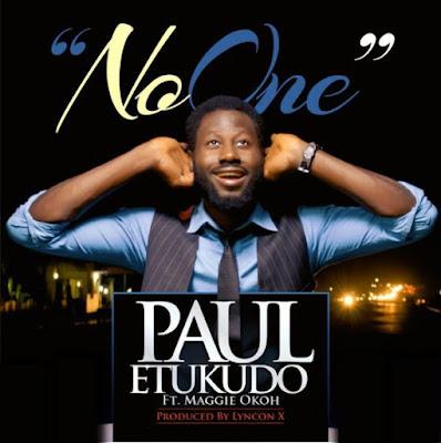 Paul Etukudo Ft. Maggie Okoh – No One