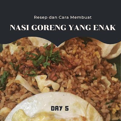 Resep dan Cara Membuat Nasi Goreng Yang Enak