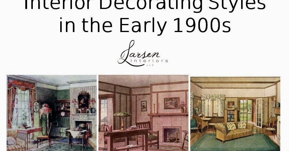 The philosophy of interior design early 1900s part 3 for Home decor 1910