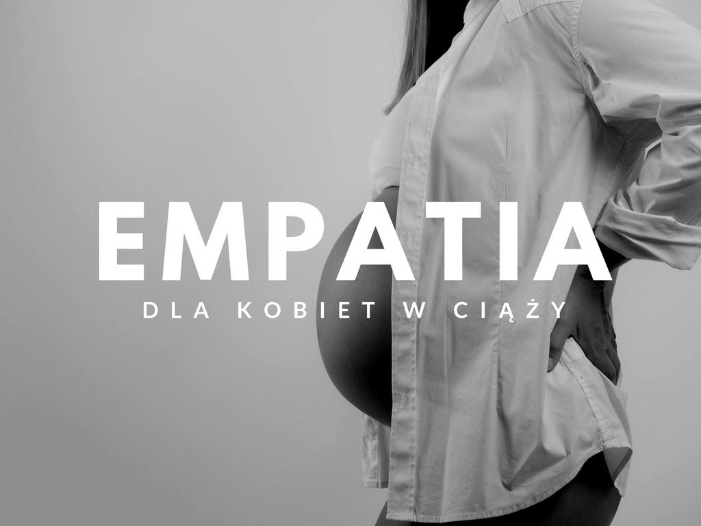 empatia, kobieta w ciąży, ciąża, macierzyństwo