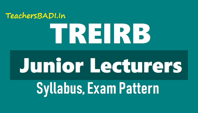treirb jl posts syllabus,exam pattern,jl posts recruitment syllabus,exam pattern,telangana recruitment board exam pattern syllabus for jl posts recruitment,treirb tgt,pgt,principal,dl,jl,pd,pet,librarian,special teachers,staff nurse,health supervisor posts recruitment syllabus exam pattern