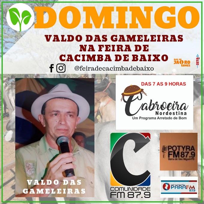 Domingo na Feira de Cacimba de Baixo tem Valdo das Gameleiras
