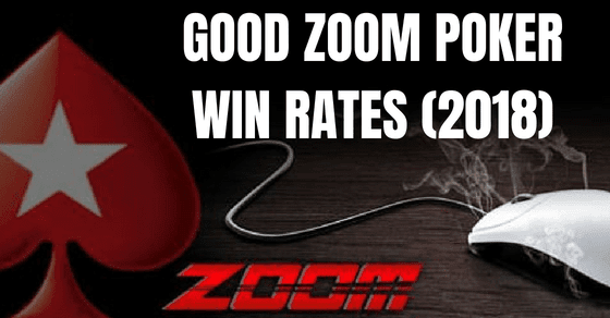 Good Zoom Poker Win Rates for 2018