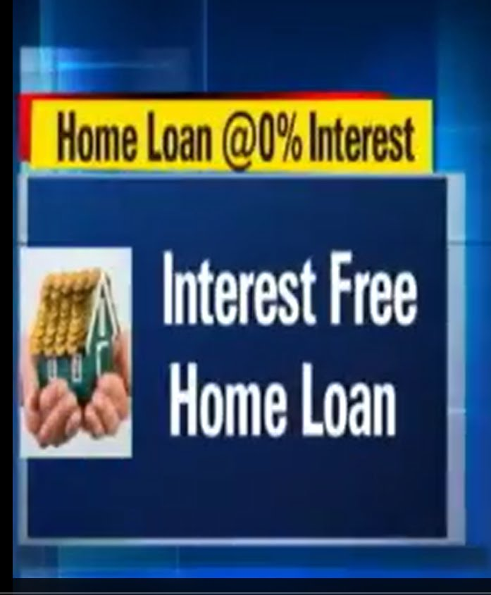 FIND OUT HOW TO GET HOME LOAN AT 0% INTEREST. CLICK HERE