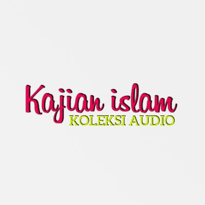 Koleksi audio kajian islam mp3