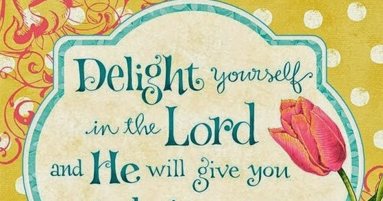 Inspirational Quotes: Delight Yourself In The Lord And He