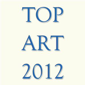 Top Art 2012 - Best Pictures and Best Art Blogs