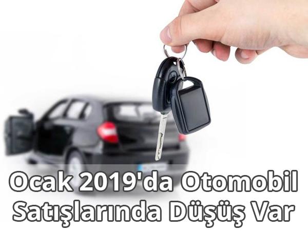 Ocak 2019'da Otomobil Satışlarında Düşüş Var