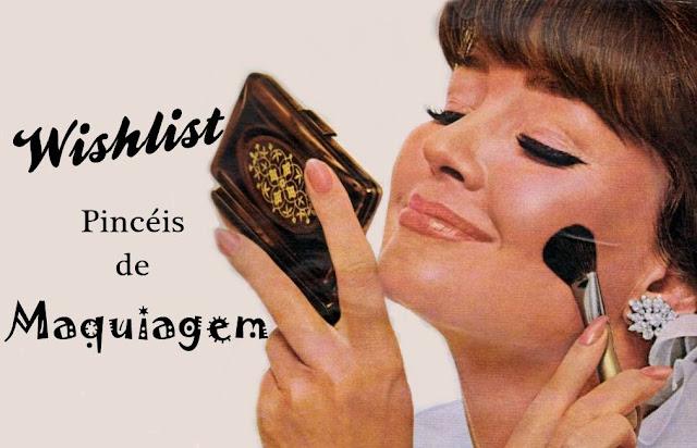 Wishlist: Pincéis de Maquiagem