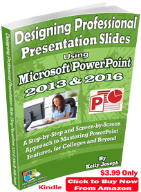 Designing Professional Presentation Slides Using Microsoft PowerPoint 2013 and 2016