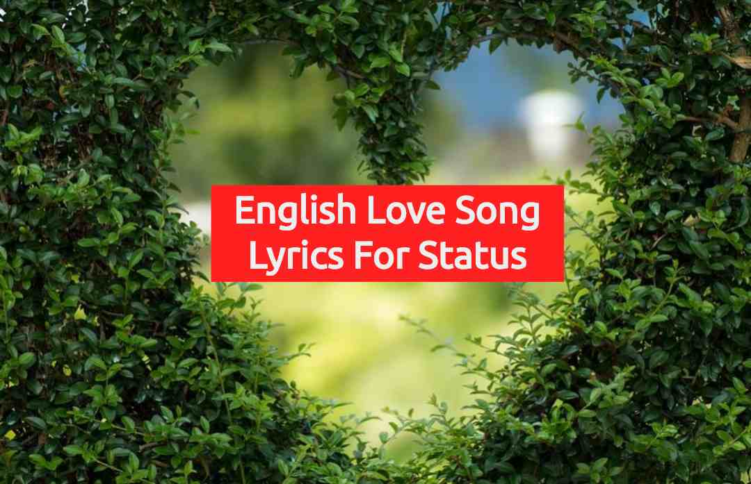 English Love Song Lyrics For Whatsapp Status English Song