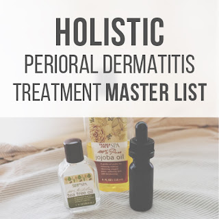 Holistic Perioral Dermatitis Treatment Master List :: Crappy Candle