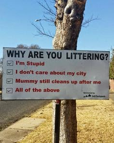 Funny Why Are You Littering Sign Joke Picture