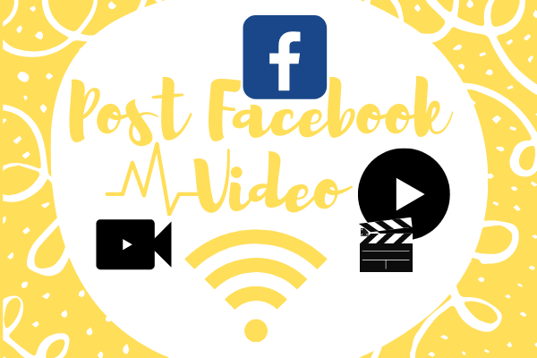 Post A Video On Facebook New 2019 - Maxtrendi