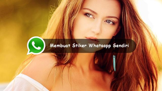 Cara Membuat Stiker Whatsapp Sendiri100% Work