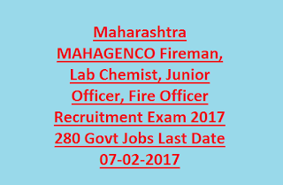 Maharashtra MAHAGENCO Fireman, Lab Chemist, Junior Officer, Fire Officer Recruitment Exam 2017 280 Govt Jobs Last Date 07-02-2017