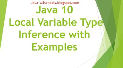 Java 10 LVTI - Local Variable Type Inference Explained with Examples