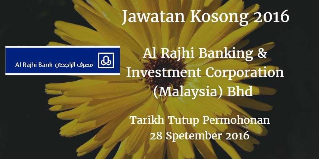 Jawatan Kosong Al Rajhi Banking & Investment Corporation (Malaysia) Bhd 28 September 2016