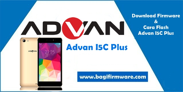Firmware dan Cara Flash Advan I5C Plus Tested (Scatter File)