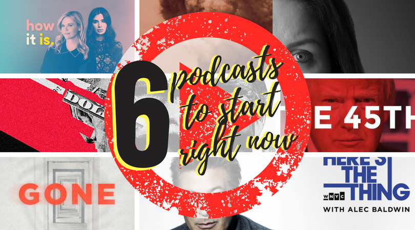 6 Podcast to Start Right Now