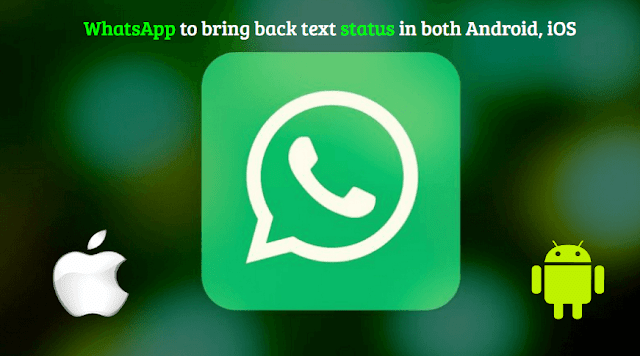 WhatsApp to bring back text status in both Android, iOS