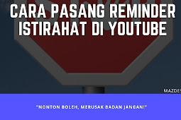 Cara Set Reminder Istirahat dari YouTube
