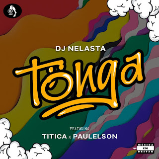 Dj Nelasta Feat. Titica & Paulelson - Tonga