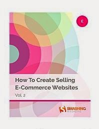 How To Create Selling E-Commerce Websites, Vol. 2 (Smashing eBooks)