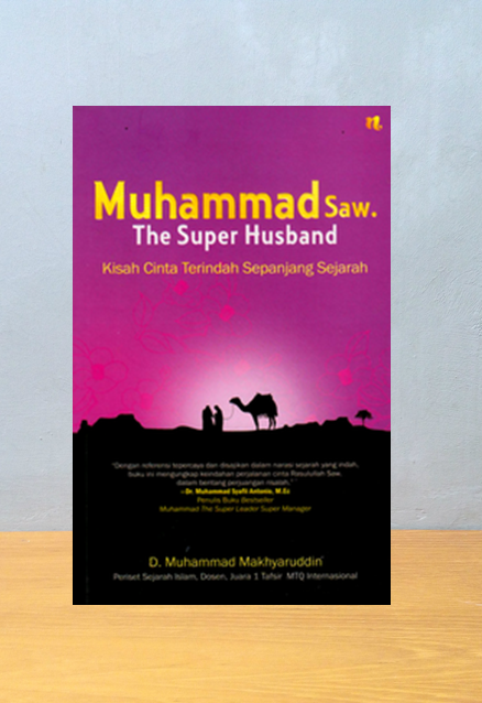 MUHAMMAD THE SUPER HUSBAND, D. Muhammad Makhyaruddin