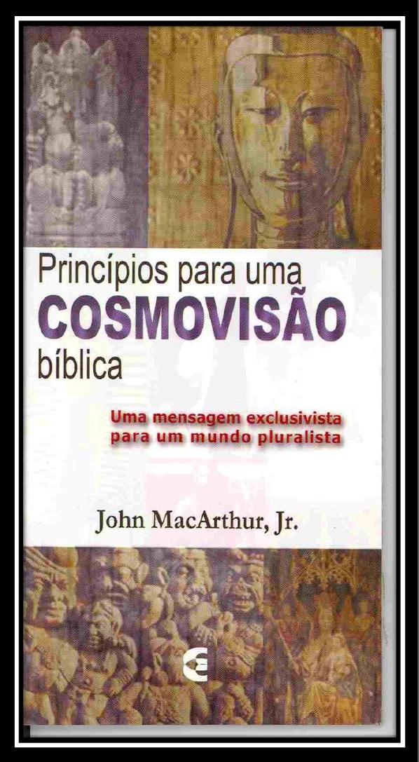 John MacArthur-Princípios Para Uma Cosmovisão Bíblica-