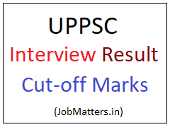 image : UPPSC Interview Result 2017 Cut-off Marks @ JobMatters.in
