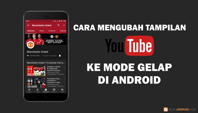 cara-mengubah-tampilan-youtube-ke-mode-gelap-di-android