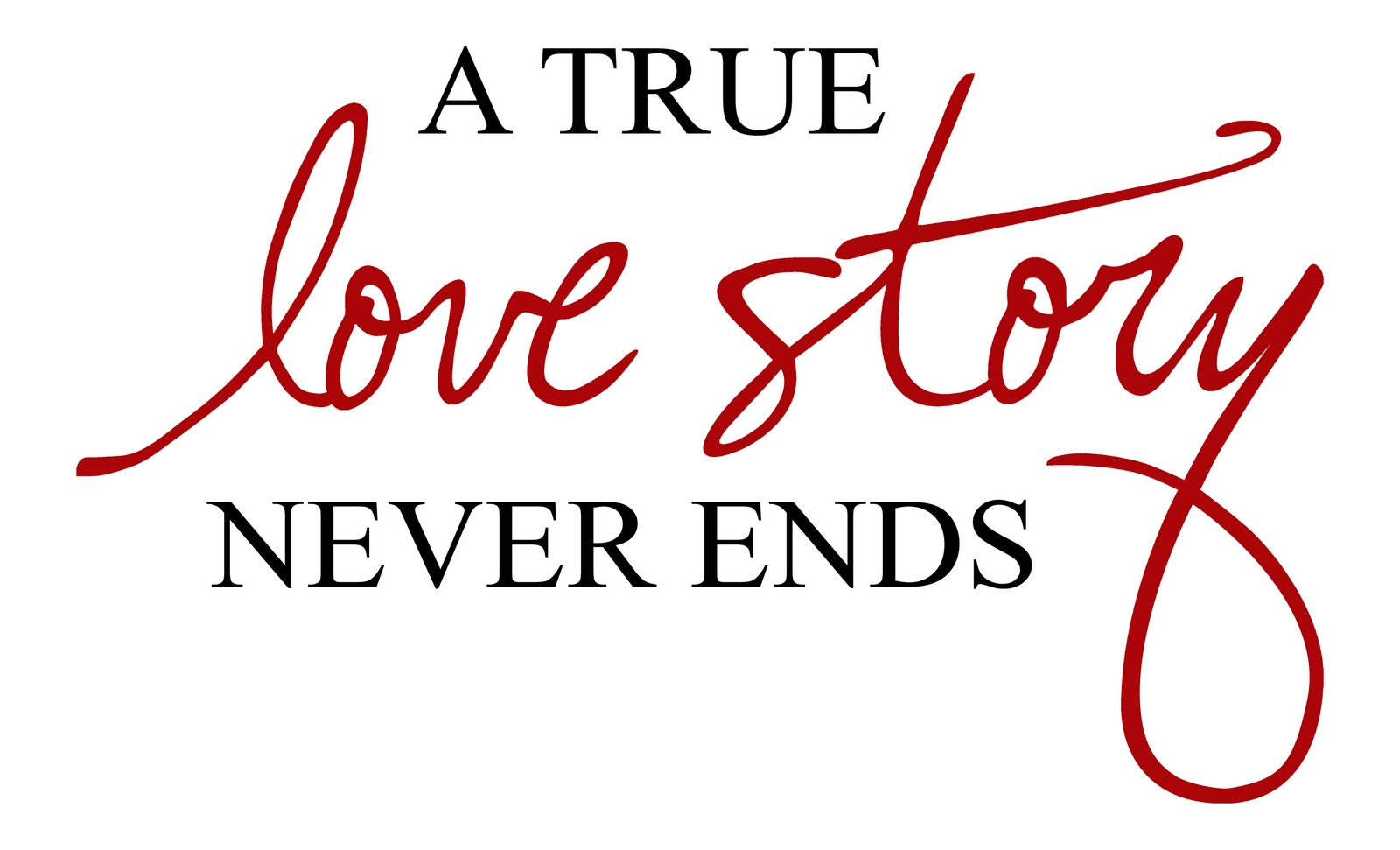 A True Love Story Never Ends Quote: InphoMANIAC.: Motivational: A True Love Story Never Ends