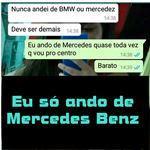 Eu só ando de Mercedes Benz