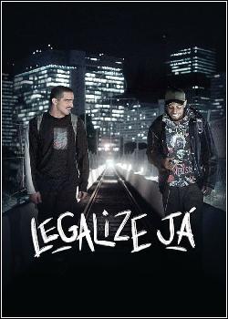 Legalize Já – Amizade Nunca Morre Dublado