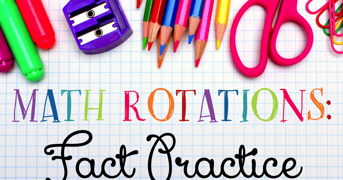 Math Rotations: Fact Practice - 3rd Grade Thoughts