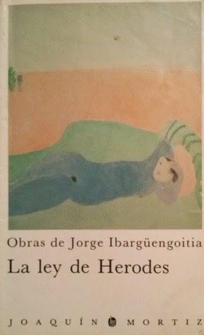 RELATO Ley de Herodes, cuento de Jorge Ibargüengoitia (Guanajuato, México, 1928 – Madrid, 1983)