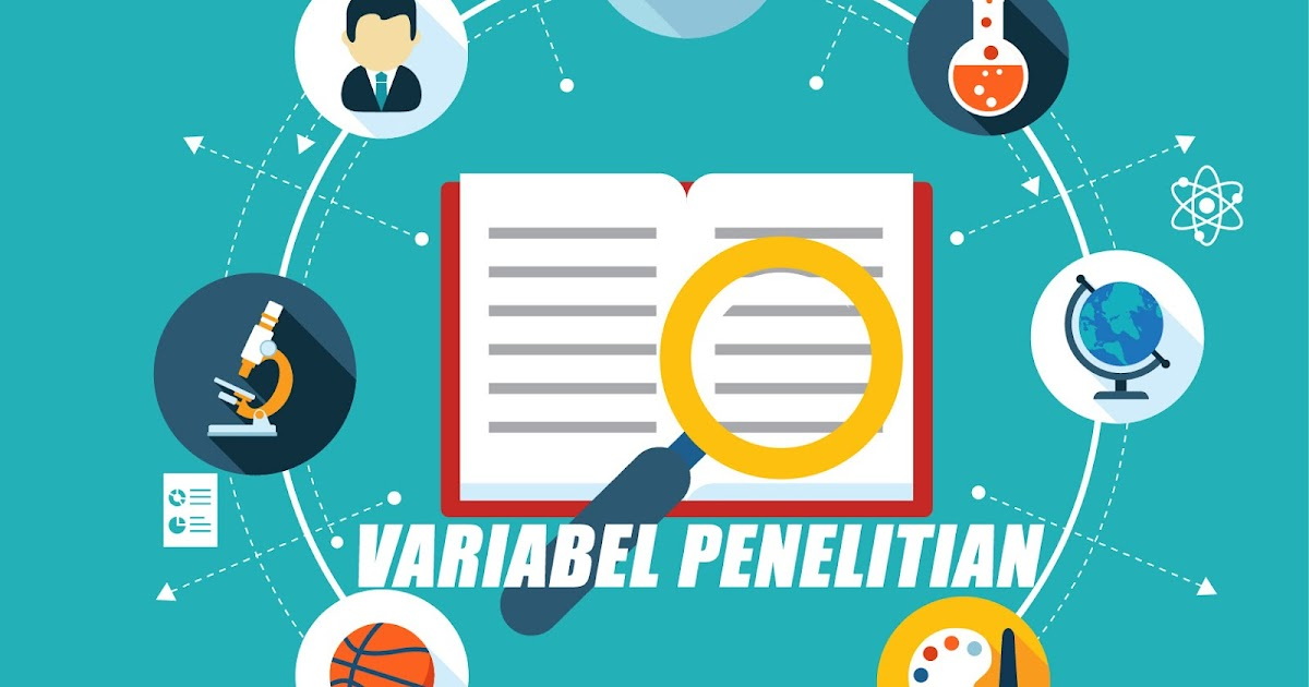 Pengertian dan Jenis-Jenis Variabel dalam Penelitian dan Evaluasi